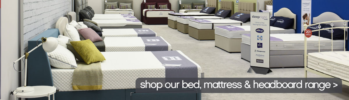 shop our range of beds, mattresses and headboards