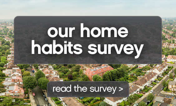 Read the results of our Home Habits Survey
